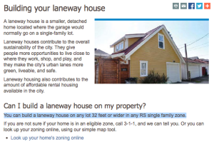 www.Vancouver.ca says you can build a laneway house on any lot 32FT or wider within zoning restrictions.